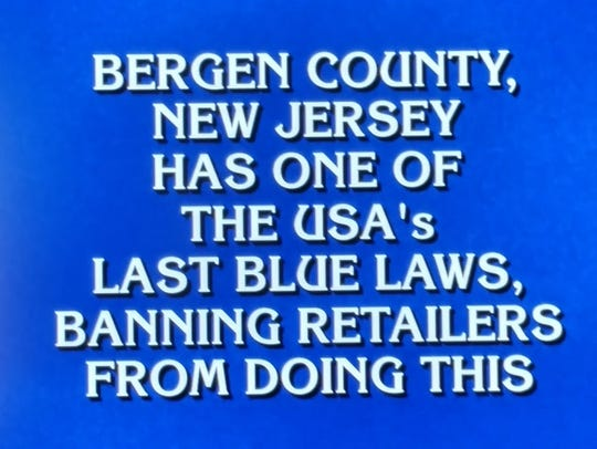 """A clue on """"Jeopardy!"""" about Bergen County's blue laws"""