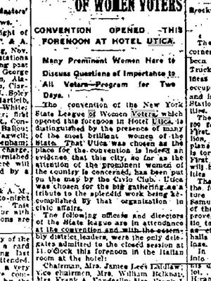 This clip from the Nov. 18, 1919, Utica Observer announces the launch of the convention of New York State League of Women Voters at Hotel Utica.