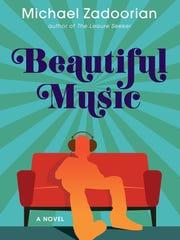"""Beautiful Music,"" Michael Zadoorian's third novel,"