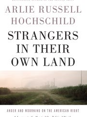 """Strangers in Their Own Land"" by Arlie Russell Hochschild."