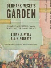 """""""Denmark Vesey's Garden"""" by Ethan J. Kytle and Blain"""