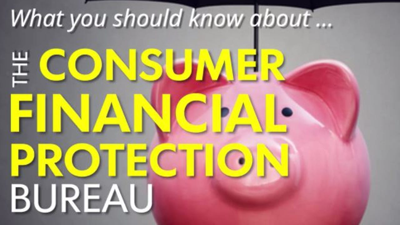 What to know about the Consumer Financial Protection Bureau