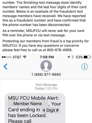 The MSU Federal Credit Union is warning members of a scam seeking their ATM personal identification numbers.