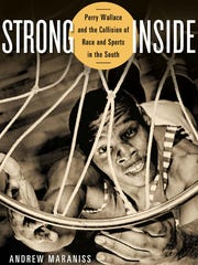 """Strong Inside: Perry Wallace and the Collision of"