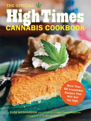 """The cover of the """"The Official High Times Cannabis Cookbook."""" Cannabis cuisine is on the rise in the wake of legalizations around the country."""