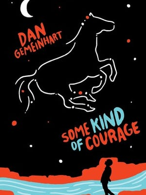 """Some Kind of Courage"" by Dan Gemeinhart"