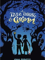 'A Tale Dark and Grimm' by Adam Gidwitz
