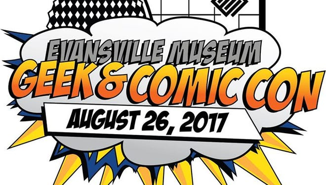 Evansville Museum Geek and Comic Con is Saturday.