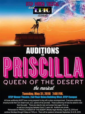 "Auditions for the UTEP Dinner Theatre's production of ""Priscilla, Queen of the Desert"" will take place at 7 p.m. May 31."