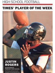 Parkway quarterback Justin Rogers was voted the Week