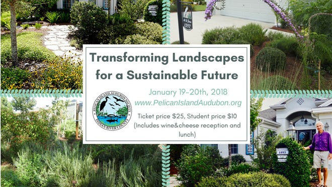 The Pelican Island Audubon Society is sponsoring a two-day conference onJan. 19-20at The Emerson Center, 1590 27th Ave., Vero Beach, on how to transform your landscape with native plants.