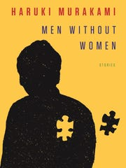 Men Without Women: Stories. By Haruki Murakami. Knopf. 240 pages. $25.95.