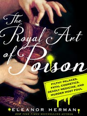 """The Royal Art of Poison"" by Eleanor Herman."
