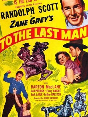 "Hollywood first arrived in Mesa in 1933 to film Arizona writer Zane Grey's western novel ""To the Last Man,"" shown in this theatrical poster."