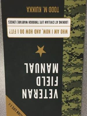 "Todd Kuikka's book is called ""Veteran Field Manual: Civilian Life 1-1."""