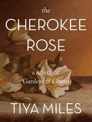 "Book cover for ""the Cherokee Rose,"" by author Tiya Miles."