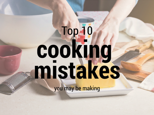 Cooking Mistakes