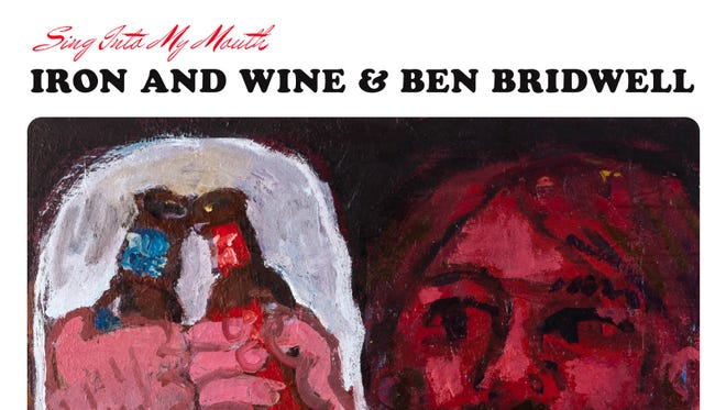 """Sing Into My Mouth"" by Iron and Wine & Ben Bridwell"