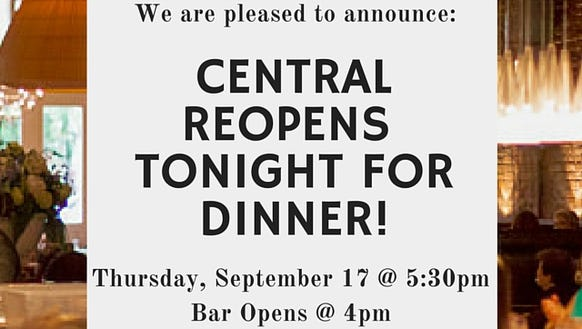 Central restaurant will reopen tonight.