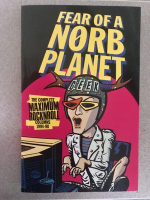Rev. Norb's new book compiles his punk rock columns for Maximum Rocknroll magazine from 1994-98.