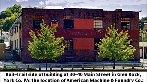 Rail-Trail side of building at 30-40 Main Street in Glen Rock, York Co., PA; the location of American Machine and Foundry Co.: Glen Rock Division from 1940 until 1955 (Google Street View)