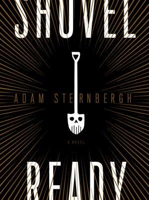 Adam Sternbergh's 'Shovel Ready' is on sale now.