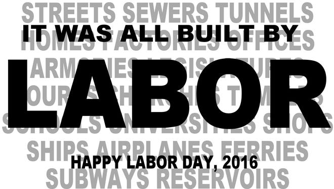It all was built by labor.
