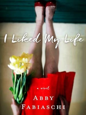 "This cover image released by St. Martin's Press shows ""I Liked My Life,"" by Abby Fabiaschi."