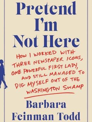'Pretend I'm Not Here' by Barbara Feinman Todd