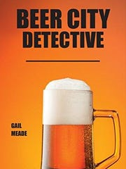 """Beer City Detective"" by Gail Meade"