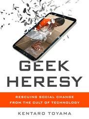The cover of Geek Heresy by Kentaro Toyama.