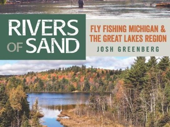 Rivers of Sand: Fly Fishing Michigan and the Great