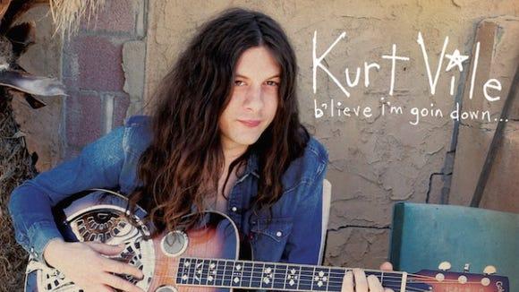 """Kurt Vile, """"b'lieve i'm goin down..."""""""