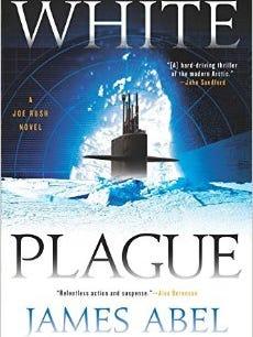 """James Abel's """"White Plague"""" is a Joe Rush novel."""
