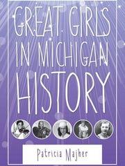"""Great Girls in Michigan History,"" Patricia Majher,"