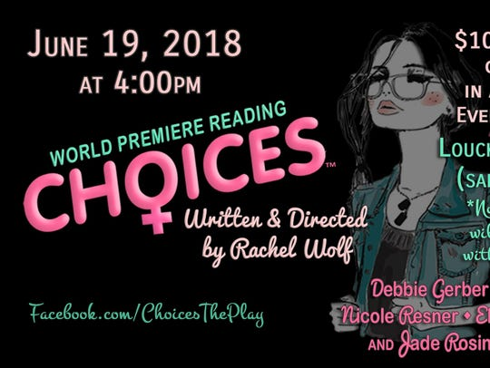 """Choices,"" a new play written by Rachel Wolf, is making"