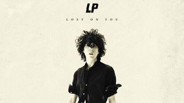 """LP's """"Lost on You"""""""