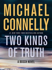 """Two Kinds of Truth"" by Michael Connelly."