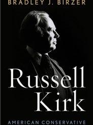 """Russell Kirk: American Conservative,"" Bradley J. Birzer,"