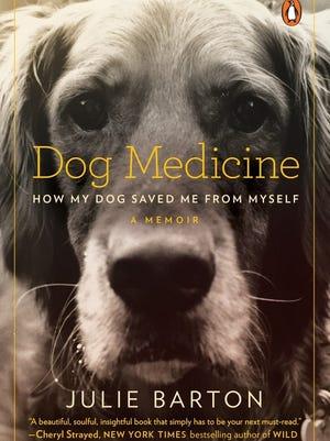 'Dog Medicine: How My Dog Saved Me from Myself'