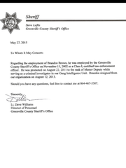 "This document states that Brandon Brown resigned from the Greenville County Sheriff's Office. Lt. Dave Williams, who signed the document, said the term ""resignation"" was used mistakenly."
