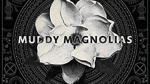 """Muddy Magnolias' """"Broken People"""""""