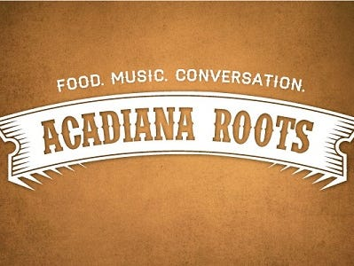 The next Acadiana Roots is June 21st. Insiders save 20% on tickets! RSVP today.