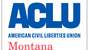ACLU Montana is trying to keep a proposed ballot initiative