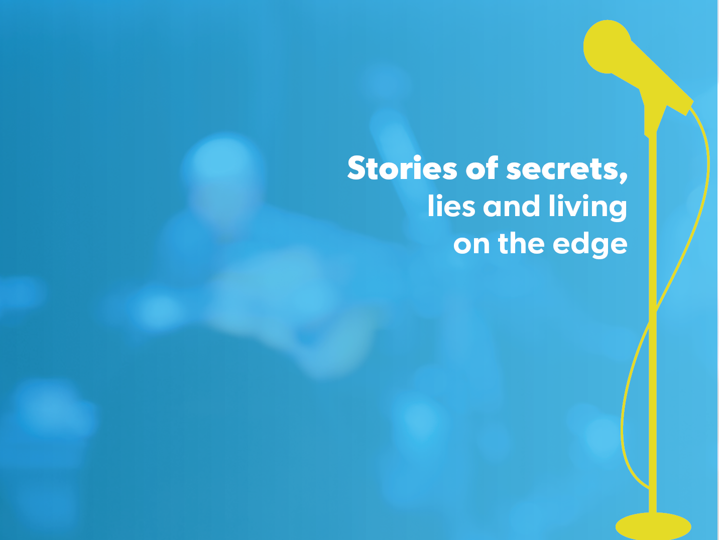 Stories of secrets, lies and living on the edge. Insiders, unlock your 20% ticket discount.