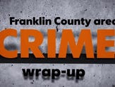 Franklin Co. crime wrap-up (July 30-Aug. 5)