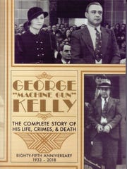 """""""George 'Machine Gun' Kelly: The Complete Story of His Life, Crimes & Death"""" by Bart Largent"""