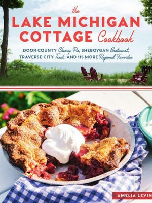 """The Lake Michigan Cottage Cookbook"" by Amelia Levin"