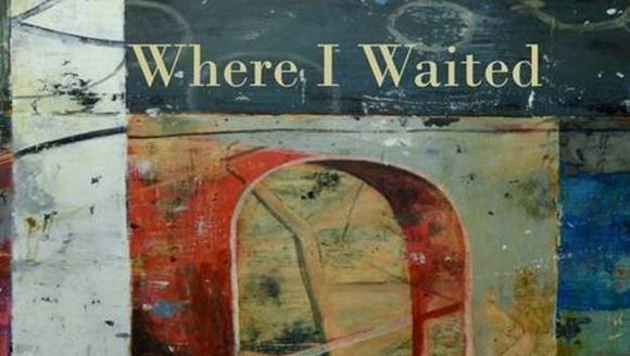 'Where I Waited' by Darrell Bourque