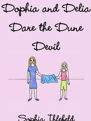 Dophia and Delia Dare the Dune Devil by Sophia Ihlefeld